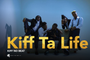 KIFF NO BEAT - KIFF TA LIFE ( A la demande des fans )