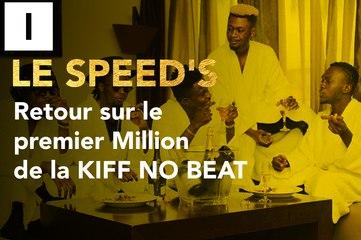 Le Speed's #1 : Retour sur le Premier Million de la KIFF NO BEAT