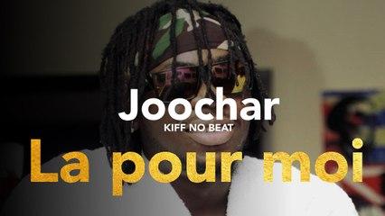 JOOCHAR ( KIFF NO BEAT ) - La pour moi [HD]
