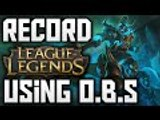 How To Record League of Legends For Free Using OBS | OBS Tutorial 2016 | PC/Mac