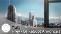 Trailer - Prey (Adieu Prey 2 et Bonjour le Reboot - E3 2016)