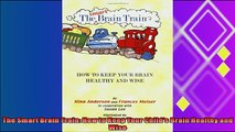 best book  The Smart Brain Train How to Keep Your Childs Brain Healthy and Wise