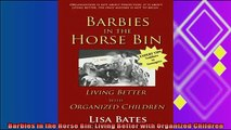 best book  Barbies in the Horse Bin Living Better with Organized Children