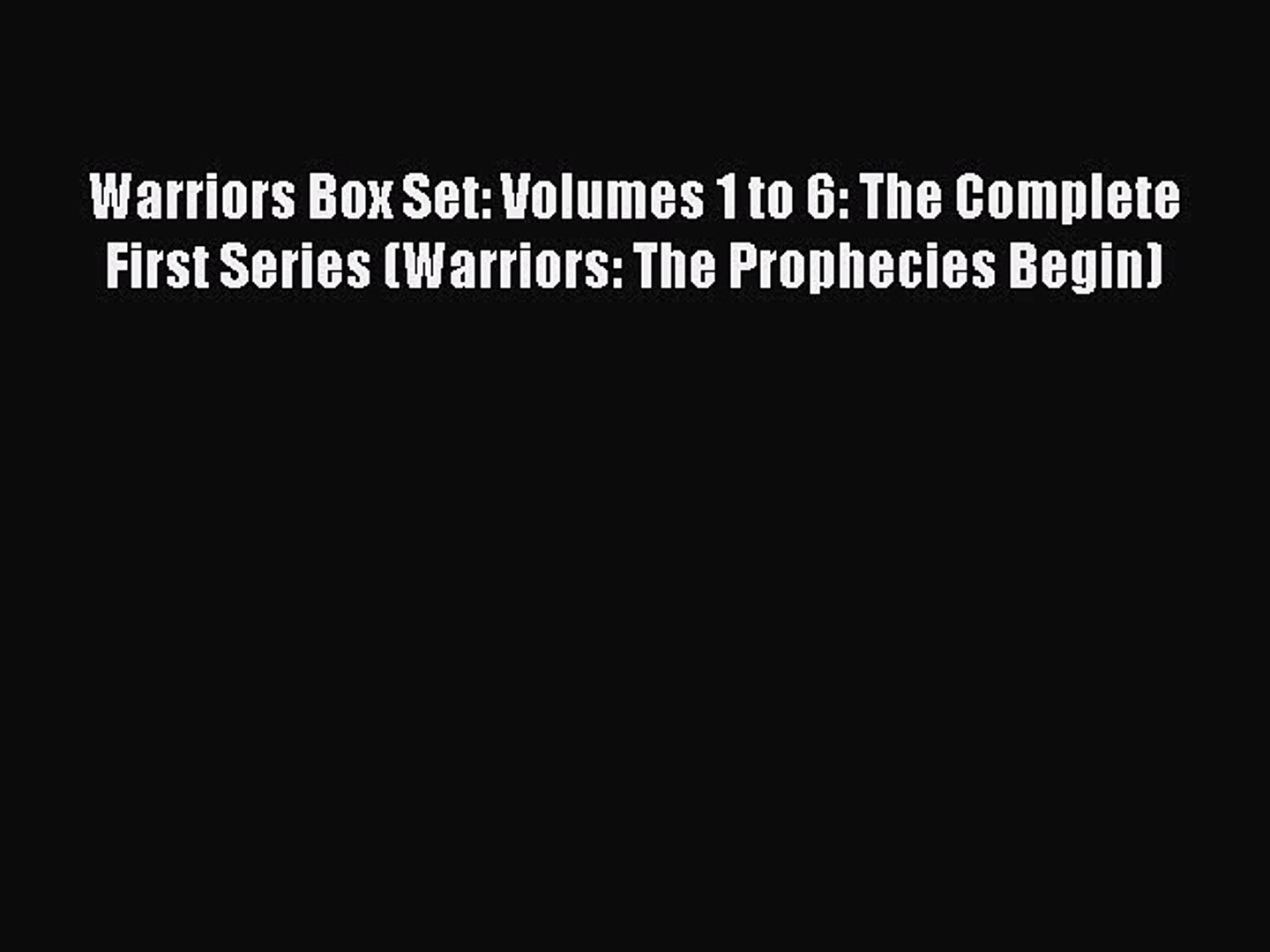 Warriors Box Set Volumes 1 to 6 The Complete First Series
