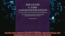 READ book  Health Care Administration Planning Implementing and Managing Organized Delivery Systems  FREE BOOOK ONLINE