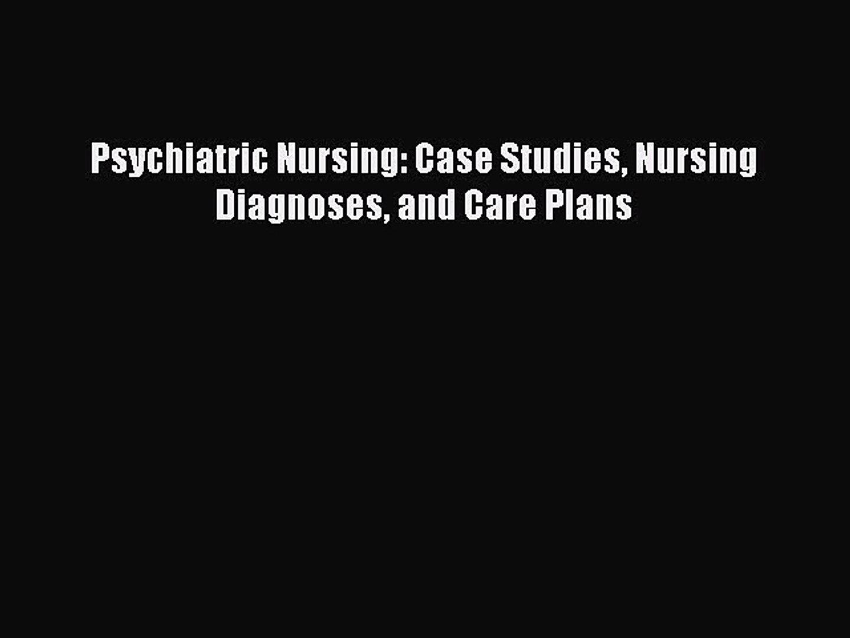 Download Psychiatric Nursing: Case Studies Nursing Diagnoses and Care Plans  Ebook Free