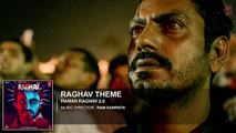 Raghav Theme Full Song (Audio) -Raman Raghav 2.0- Nawazuddin Siddiqui- Ram Sampath - T-Series
