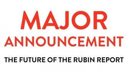 MAJOR ANNOUNCEMENT!! (The Future of The Rubin Report!)