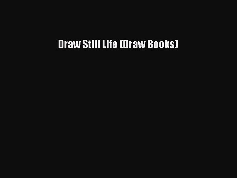 [PDF] Draw Still Life (Draw Books) [Download] Full Ebook