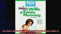 READ book  The Moms Guide to Wills and Estate Planning Moms Guide to Wills  Estate Planning  FREE BOOOK ONLINE