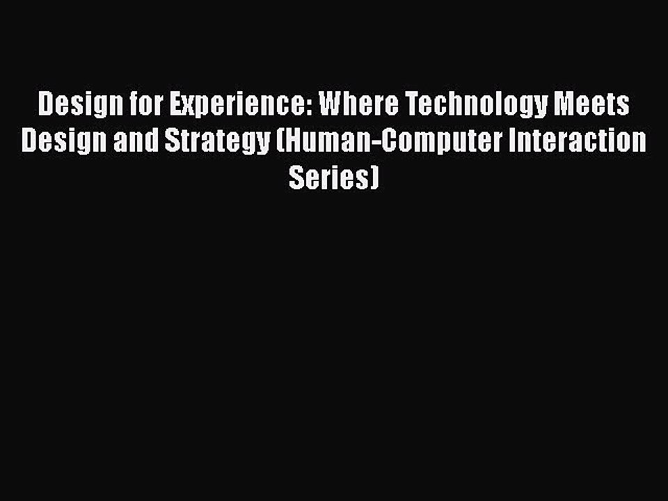 Design for Experience: Where Technology Meets Design and Strategy