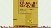 EBOOK ONLINE  The Board Game How Smart Women Become Corporate Directors  BOOK ONLINE