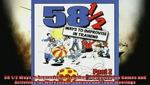 FREE PDF  58 12 Ways to Improvise in Training Improvisation Games and Activities for Workshops READ ONLINE