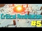 Critical Annihilation #5 - I'm So MLG Pro