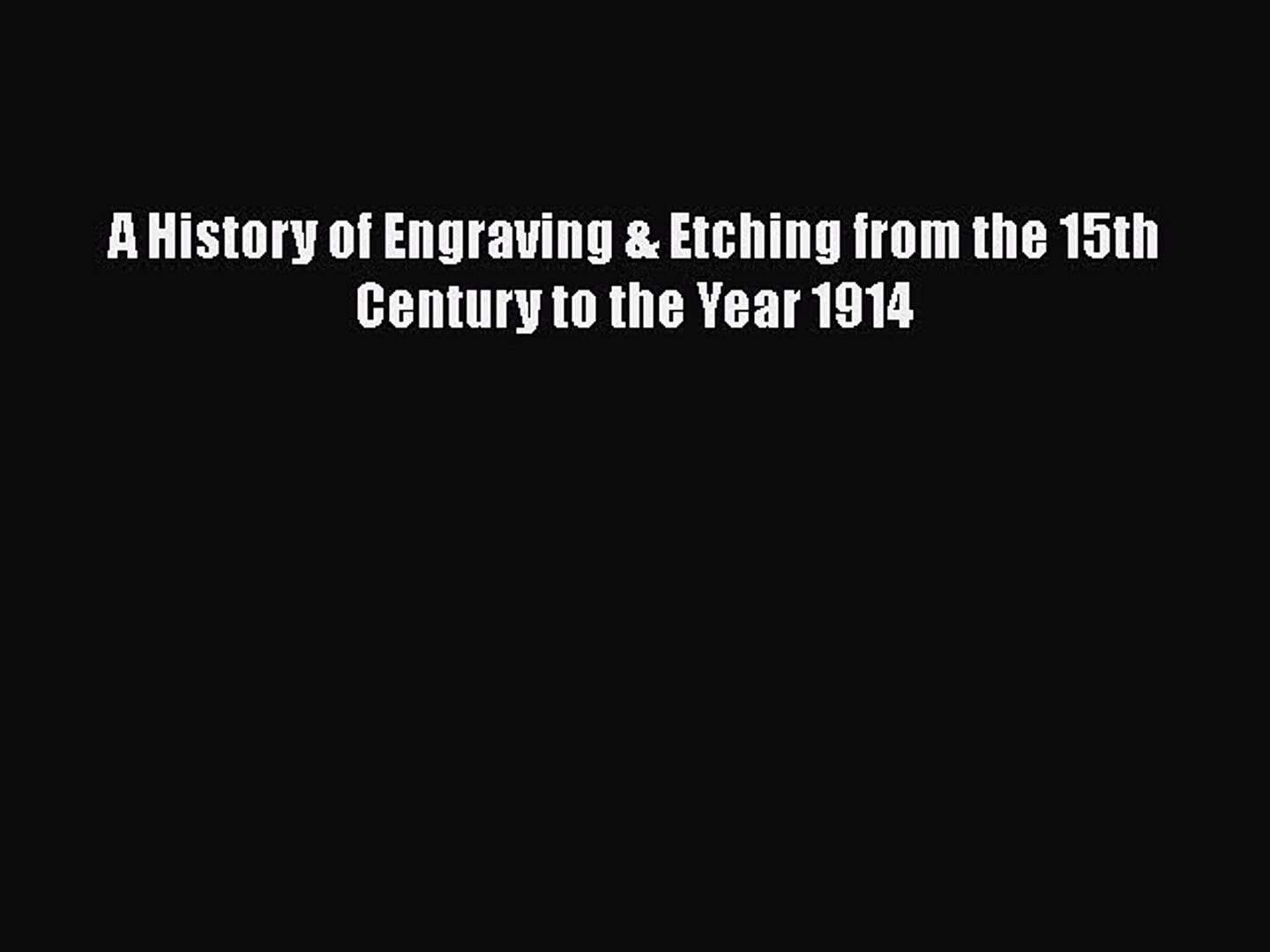 [PDF] A History of Engraving & Etching from the 15th Century to the Year 1914  Full EBook