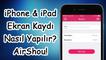 iPhone Ekran Videosu Kaydetme Nasıl Yapılır? [Jailbreaksiz] iOS 9 - 9.1 - 9.2 - 9.2.1