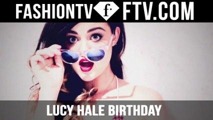 Lucy Hale Happy Birthday!   FTV.com