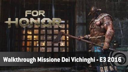 For Honor - Walkthrough Missione Dei Vichinghi - E3 2016