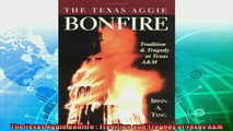 read now  The Texas Aggie Bonfire  Tradition and Tragedy at Texas AM