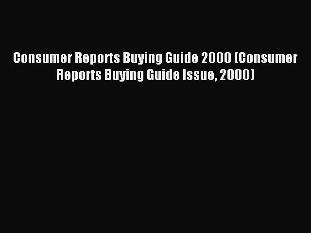 Read Consumer Reports Buying Guide 2000 (Consumer Reports Buying Guide Issue 2000) E-Book Free