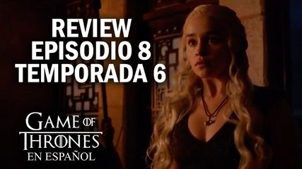 Game of Thrones Episodio 8 Temporada 6 (comentado) | Game of Thrones en español