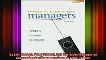READ FREE FULL EBOOK DOWNLOAD  By Eric Noreen Peter Brewer Ray Garrison Managerial Accounting for Managers Second 2nd Full EBook