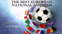 Dance Anthems - THE BEST EUROPEAN NATIONAL ANTHEMS - Non Stop Mix