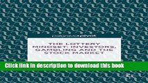 Read The Lottery Mindset: Investors, Gambling and the Stock Market  Ebook Online