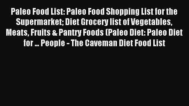 [PDF] Paleo Food List: Paleo Food Shopping List for the Supermarket Diet Grocery list of Vegetables