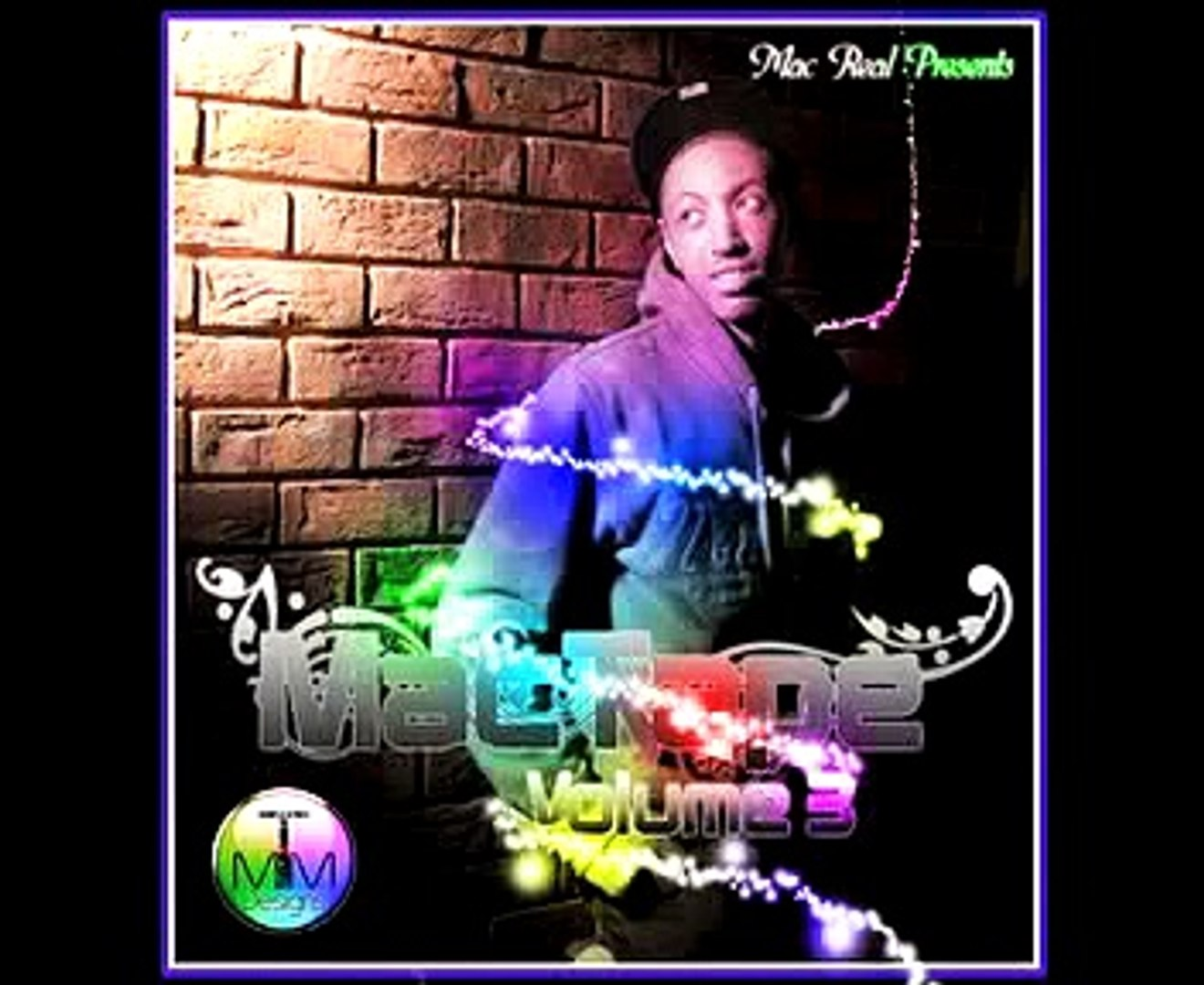 Mac Real - The Mac Tape Vol 3 Track 28 Mac Real - AYEZ K K KILLIN IT!!!!
