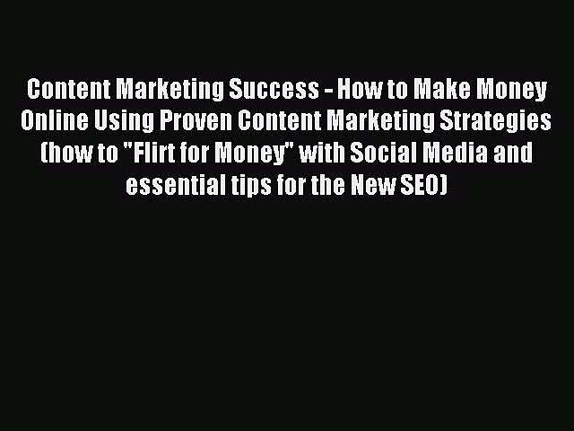 Download Content Marketing Success – How to Make Money Online Using Proven Content Marketing