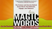 READ book  Magic Words The Science and Secrets Behind Seven Words That Motivate Engage and Influence  FREE BOOOK ONLINE