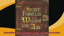 FREE DOWNLOAD  Secret Formulas of the Wizard of Ads Turning Paupers into Princes and Lead into Gold  FREE BOOOK ONLINE