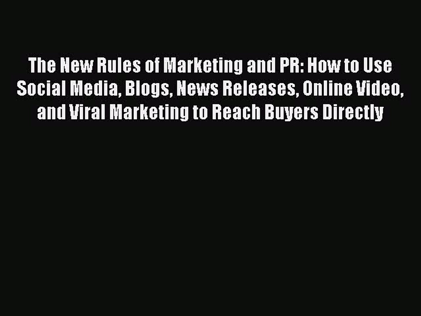 Download The New Rules of Marketing and PR: How to Use Social Media Blogs News Releases Online
