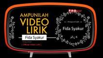 Fida Syakur - Ampunilah ( video Lirik )