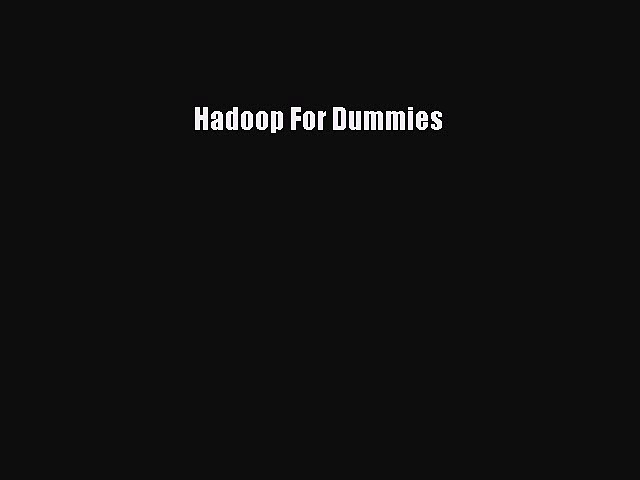 Download Hadoop For Dummies Ebook Online