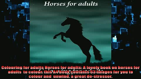 FREE PDF  Colouring for adults Horses for adults A lovely book on horses for adults  to colour READ ONLINE