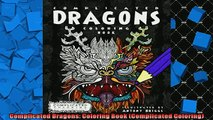 EBOOK ONLINE  Complicated Dragons Coloring Book Complicated Coloring READ ONLINE