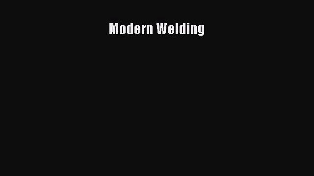 Read Modern Welding Ebook Free