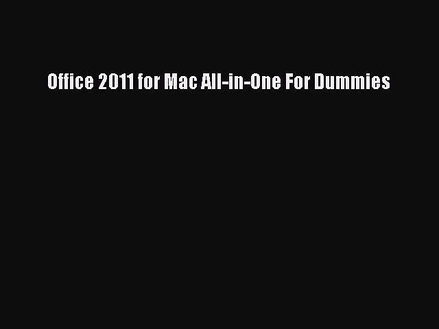Read Office 2011 for Mac All-in-One For Dummies Ebook Free