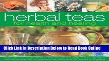 Download Herbal Teas for Health and Healing: Make your own natural drinks to improve zest and