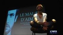 """""""Le Mal(e) d'Aimer"""" : Rencontre avec Julien Grassin"""