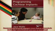READ book  Programming Cochlear Implants Core Clincal Concepts in Audiology Core Clinical Concepts  FREE BOOOK ONLINE