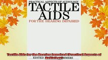 READ book  Tactile Aids for the Hearing Impaired Practical Aspects of Audiology  BOOK ONLINE