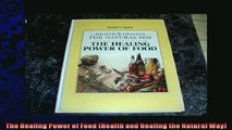 FREE PDF  The Healing Power of Food Health and Healing the Natural Way  FREE BOOOK ONLINE