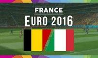 Euro 2016 - Belgique vs Italie - [0-2] Les buts et l'entraineur italien en sang