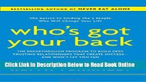 Read Who s Got Your Back: The Breakthrough Program to Build Deep, Trusting Relationships That