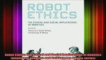 Free Full PDF Downlaod  Robot Ethics The Ethical and Social Implications of Robotics Intelligent Robotics and Full EBook