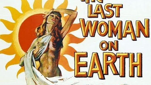 Last Woman On Earth (Part 1)