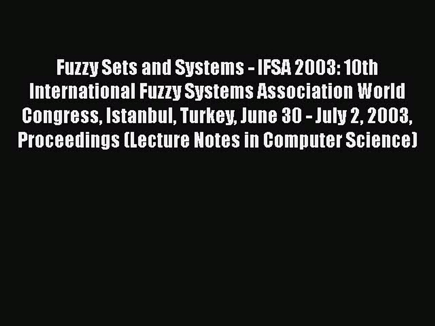 [PDF] Fuzzy Sets and Systems - IFSA 2003: 10th International Fuzzy Systems Association World
